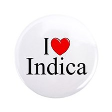 """I Love (Heart) Indica"" 3.5"" Button"
