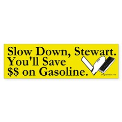 Slow Down, Stewart (bumper sticker)