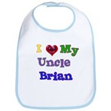 I LOVE MY UNCLE BRIAN Bib