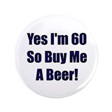 60 So Buy Me A Beer! 3.5&quot; Button