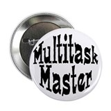 "Multitask Master 2.25"" Button (10 pack)"