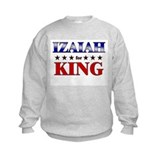 IZAIAH for king Sweatshirt