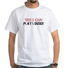 Yes, I Can Play Louder Shirt