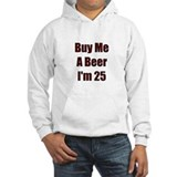 Buy Me A Beer I'm 25 Jumper Hoody