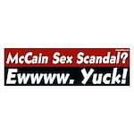 McCain Sex Scandal? Yuck! bumper sticker