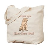 Sharpeis Rule Other Dogs Drool Tote Bag