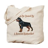 Proudly Owned By A Rescued Rottie Tote Bag