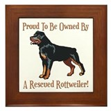 Proudly Owned By A Rescued Rottie Framed Tile