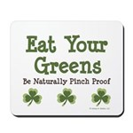 Eat Your Greens Shamrock Mousepad