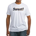 SWEET! Fitted T-Shirt