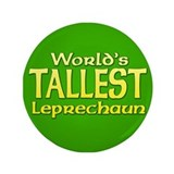 World's Tallest Leprechaun 3.5&amp;quot; Button