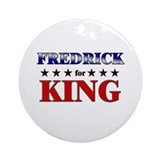 FREDRICK for king Ornament (Round)