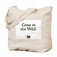 Come to the Wild Tote Bag