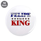 "FELIPE for king 3.5"" Button (10 pack)"
