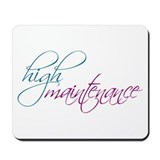 high maintenance Mousepad