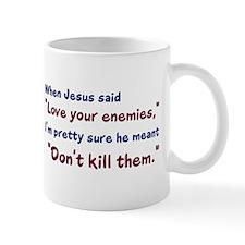 Don't Kill Them Mug