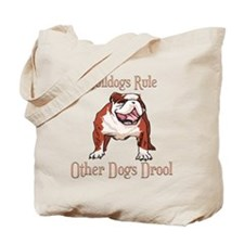 Bulldogs Rule Other Dogs Drool Tote Bag