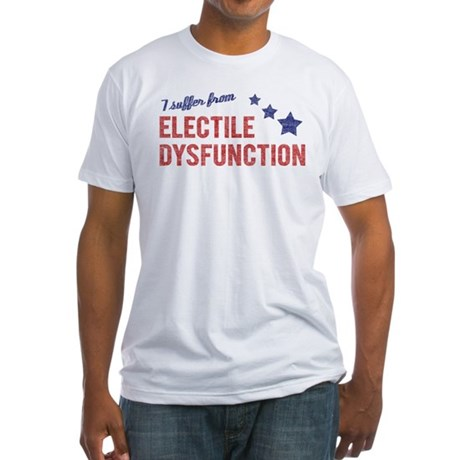 Electile Dysfunction Fitted T-Shirt