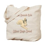 Afghan Hounds Rule Other Dogs Drool Tote Bag