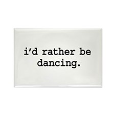 i'd rather be dancing. Rectangle Magnet
