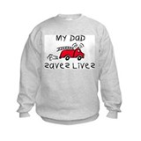 My Dad Saves Lives Sweatshirt