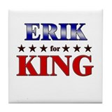 ERIK for king Tile Coaster