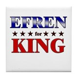 EFREN for king Tile Coaster