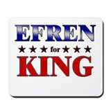 EFREN for king Mousepad