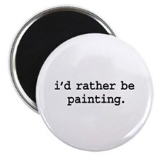 i'd rather be painting. Magnet