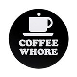 Coffee Whore Ornament (Round)