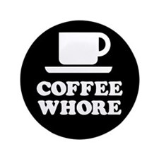 "Coffee Whore 3.5"" Button (100 pack)"