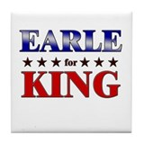 EARLE for king Tile Coaster