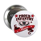 "Proud Infantry Mom 2.25"" Button"