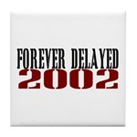 FOREVER DELAYED Tile Coaster