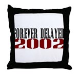 FOREVER DELAYED Throw Pillow