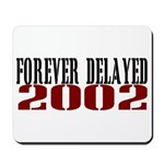 FOREVER DELAYED Mousepad