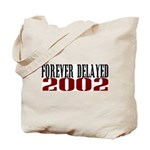 FOREVER DELAYED Tote Bag