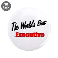 """The World's Best Executive"" 3.5"" Button (10 pack)"