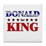 DONALD for king Tile Coaster