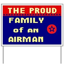 The Proud Family of an Airman Yard Sign