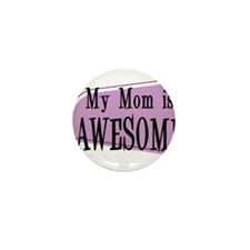 My Mom is Awesome Purple Mini Button