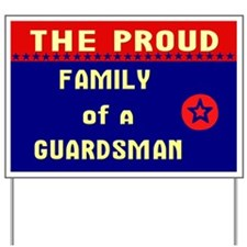 The Proud Family of a Guardsman Yard Sign
