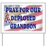 Pray for our Deployed Grandson Yard Sign