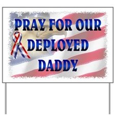 Pray for our Deployed Daddy Yard Sign