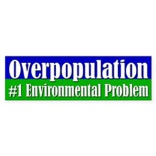 OVERPOPULATION Bumper Bumper Sticker