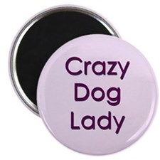 Crazy Dog Lady Magnet for