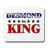 DESMOND for king Mousepad