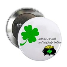 "Kiss me I'm Irish and Magically Delicious 2.25"" Bu"