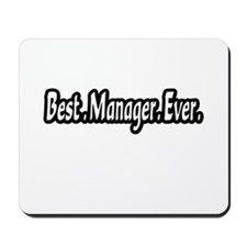 """Best.Manager.Ever."" Mousepad"