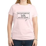 You made me LOL - Women's Light T-Shirt